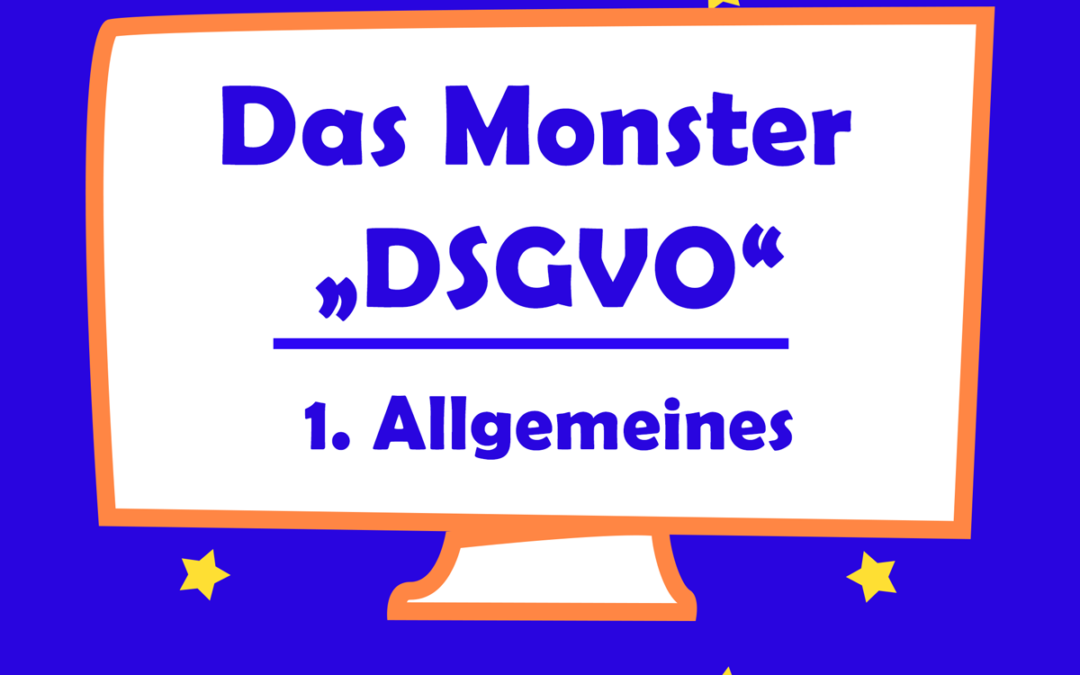 Das Monster DSGVO – Überblick