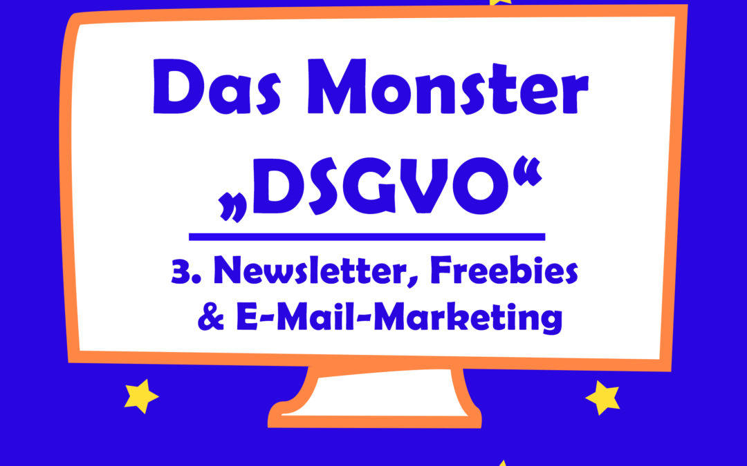 Das Monster DSGVO – Newsletter, Freebies & E-Mail-Marketing
