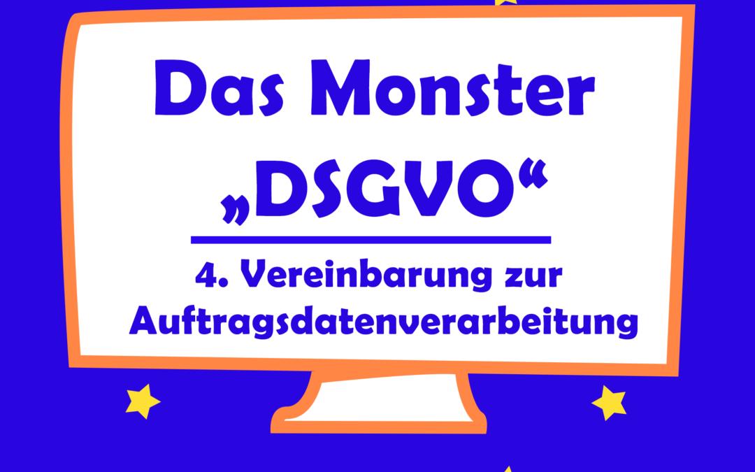 Das Monster DSGVO – Auftragsvereinbarung (ehem. Auftragsdatenverarbeitung)
