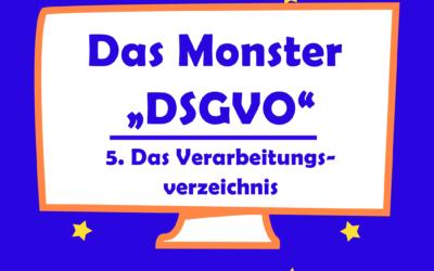 Das Monster DSGVO – Das Verarbeitungsverzeichnis