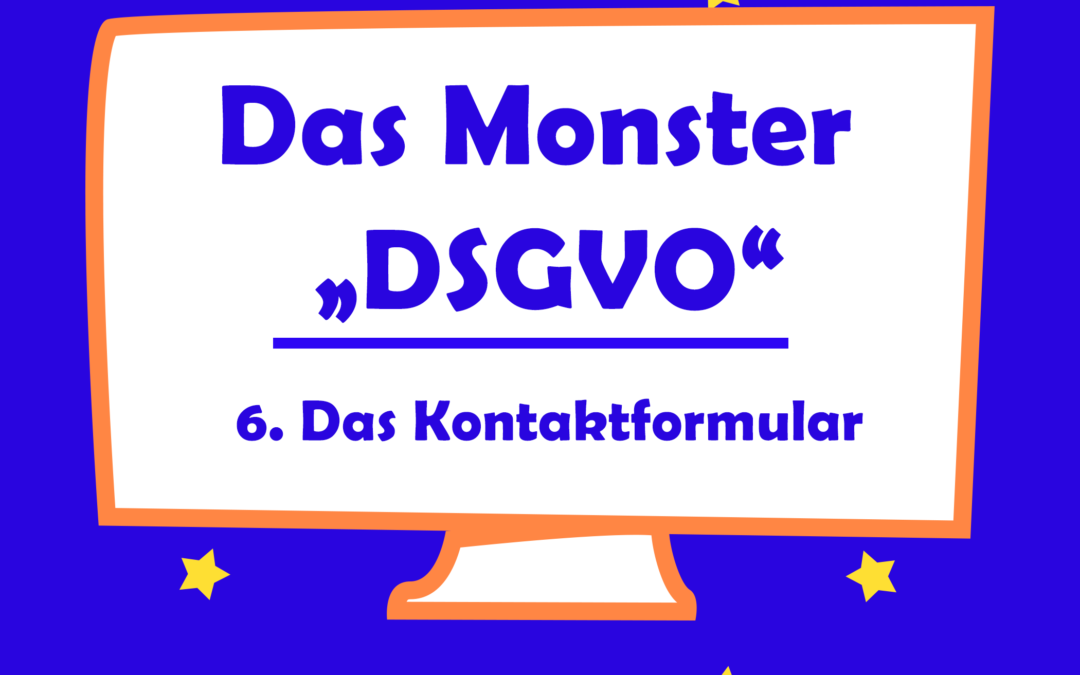 Das Monster DSGVO – Das Kontaktformular